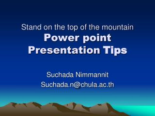 Stand on the top of the  mountain Power point Presentation Tips
