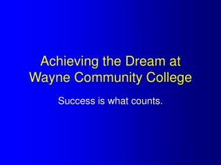 Achieving the Dream at Wayne Community College
