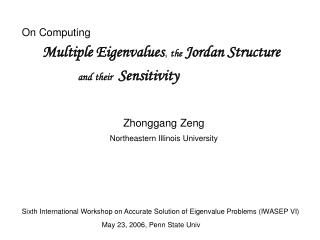 On Computing  Multiple Eigenvalues ,  the Jordan Structure and their Sensitivity