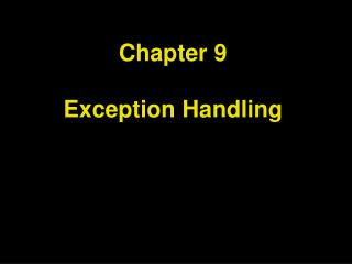 Chapter 9 Exception Handling