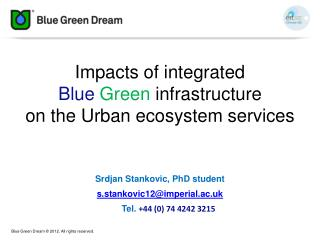 Impacts of integrated  Blue Green  infrastructure on  the Urban  ecosystem service s