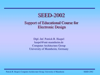 SEED-2002 Support of Educational Course for  Electronic Design