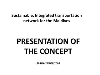 Sustainable, Integrated transportation network for the Maldives
