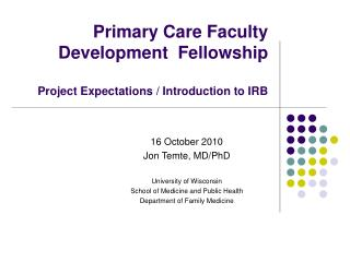 Primary Care Faculty  Development  Fellowship Project Expectations / Introduction to IRB