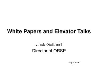 White Papers and Elevator Talks