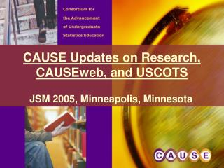 CAUSE Updates on Research, CAUSEweb, and USCOTS