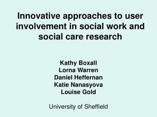 Innovative approaches to user involvement in social work and social care research