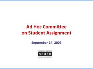 Ad Hoc Committee  on Student Assignment