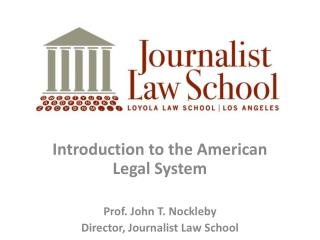 Introduction to  the American  Legal  System Prof. John T.  Nockleby