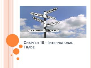 Chapter 15 – International Trade