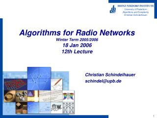 Algorithms for Radio Networks Winter Term 2005/2006 18 Jan 2006 12th Lecture