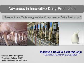 Advances in Innovative Dairy Production