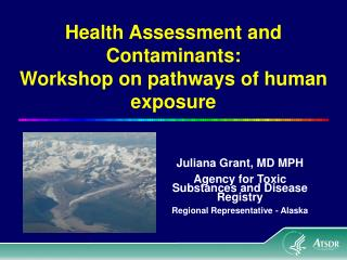 Health Assessment and Contaminants: Workshop on pathways of human exposure