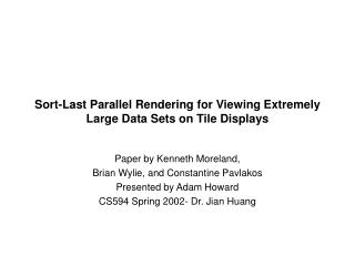Sort-Last Parallel Rendering for Viewing Extremely Large Data Sets on Tile Displays
