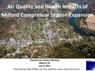 Air Quality and Health Impacts of Milford  Compressor Station  Expansion