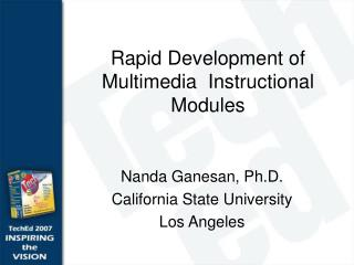 Rapid Development of Multimedia  Instructional Modules