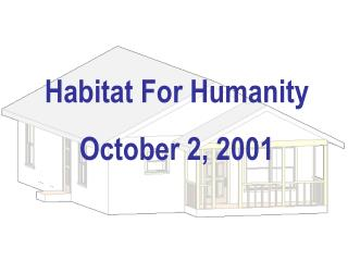 Habitat For Humanity October 2, 2001