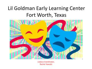Lil Goldman Early Learning Center Fort Worth, Texas