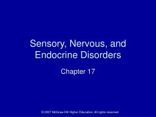 Sensory, Nervous, and Endocrine Disorders