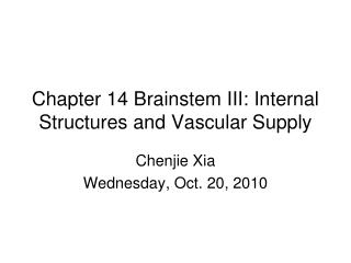 Chapter 14 Brainstem III: Internal Structures and Vascular Supply