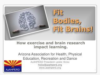 Fit Bodies, Fit Brains!