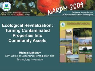 Ecological Revitalization:   Turning Contaminated Properties Into Community Assets