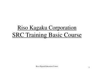 Riso Kagaku Corporation SRC Training Basic Course