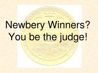 Newbery Winners? You be the judge!