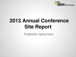 2013 Annual Conference Site Report