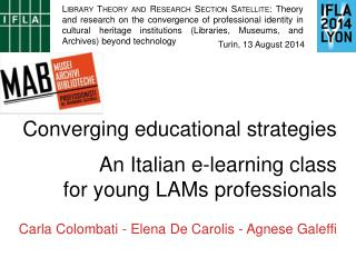 Converging educational strategies An Italian e-learning class  for young LAMs professionals