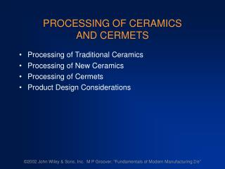 PROCESSING OF CERAMICS  AND CERMETS
