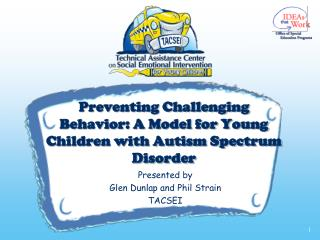 Preventing Challenging Behavior: A Model for Young Children with Autism Spectrum Disorder
