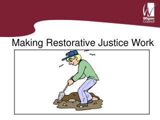 Making Restorative Justice Work