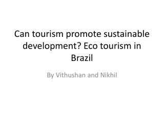 Can tourism promote sustainable development? Eco tourism in Brazil