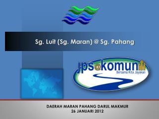 Sg . Luit ( Sg . Maran ) @ Sg . Pahang