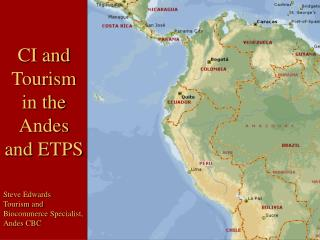 CI and Tourism in the Andes and ETPS