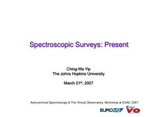 Spectroscopic Surveys: Present