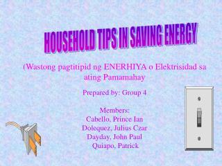 HOUSEHOLD TIPS IN SAVING ENERGY