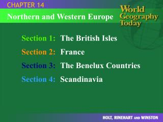 Section 1: The British Isles Section 2: France Section 3: The Benelux Countries Section 4: Scandinavia