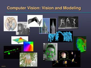 Computer Vision: Vision and Modeling
