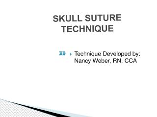 SKULL SUTURE TECHNIQUE