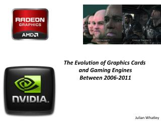 The Evolution of Graphics Cards  and Gaming Engines Between 2006-2011