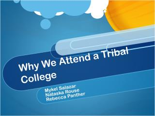 Why We Attend a Tribal College