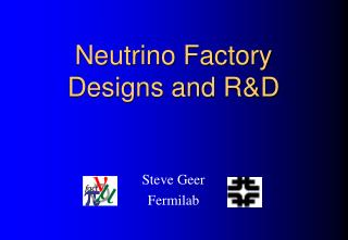 Neutrino Factory Designs and R&D