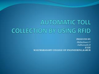 AUTOMATIC TOLL COLLECTION BY USING RFID