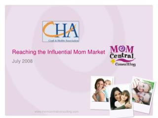 Reaching the Influential Mom Market