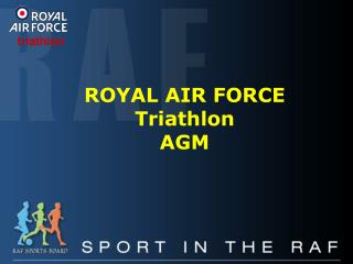 ROYAL AIR FORCE Triathlon AGM