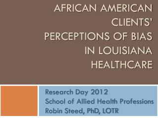 African American Clients' Perceptions of Bias In Louisiana Healthcare