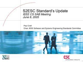 S2ESC Standard's Update IEEE CS SAB Meeting June 8, 2005