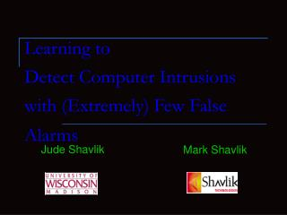 Learning to  Detect Computer Intrusions with (Extremely) Few False Alarms
